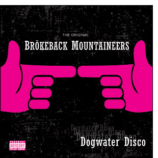 Brökeback Mountaineers – Dogwater Disco